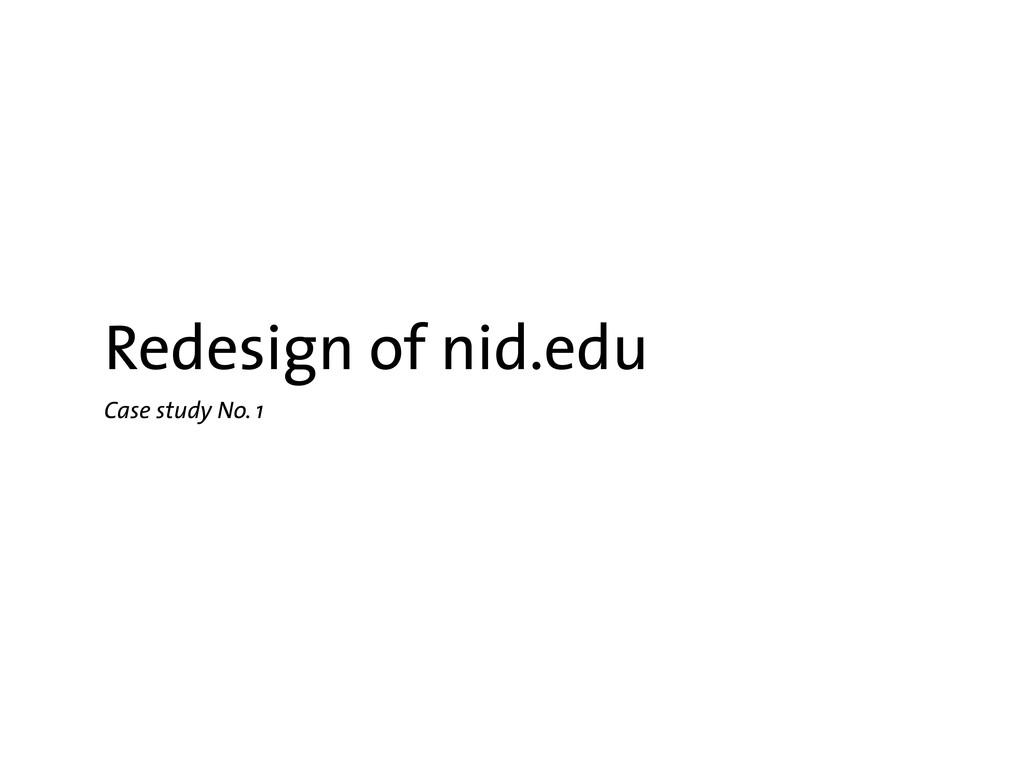 Redesign of nid.edu Case study No. 1