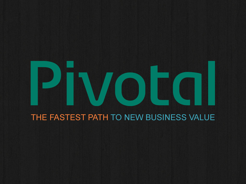 THE FASTEST PATH TO NEW BUSINESS VALUE