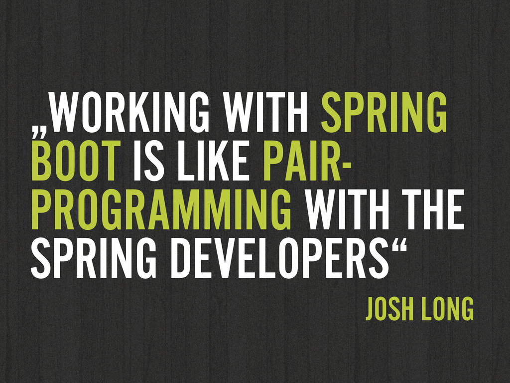 """""""WORKING WITH SPRING BOOT IS LIKE PAIR- PROGRAM..."""
