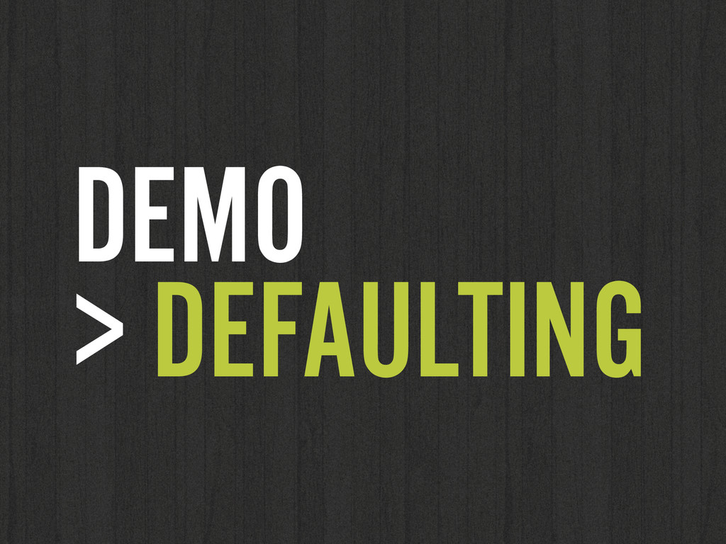 DEMO  > DEFAULTING