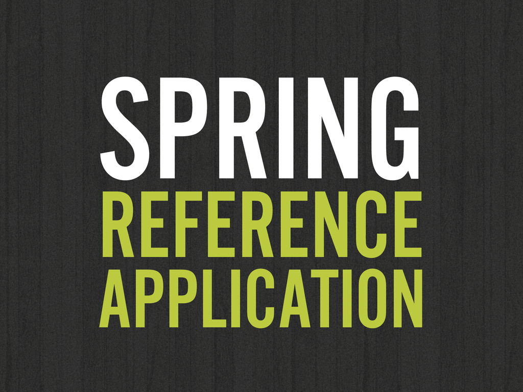 SPRING REFERENCE APPLICATION