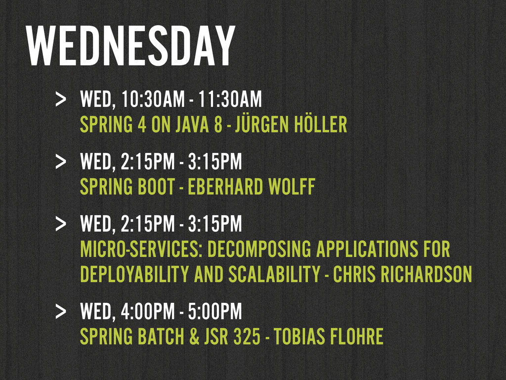 > WED, 10:30AM - 11:30AM SPRING 4 ON JAVA 8 - ...