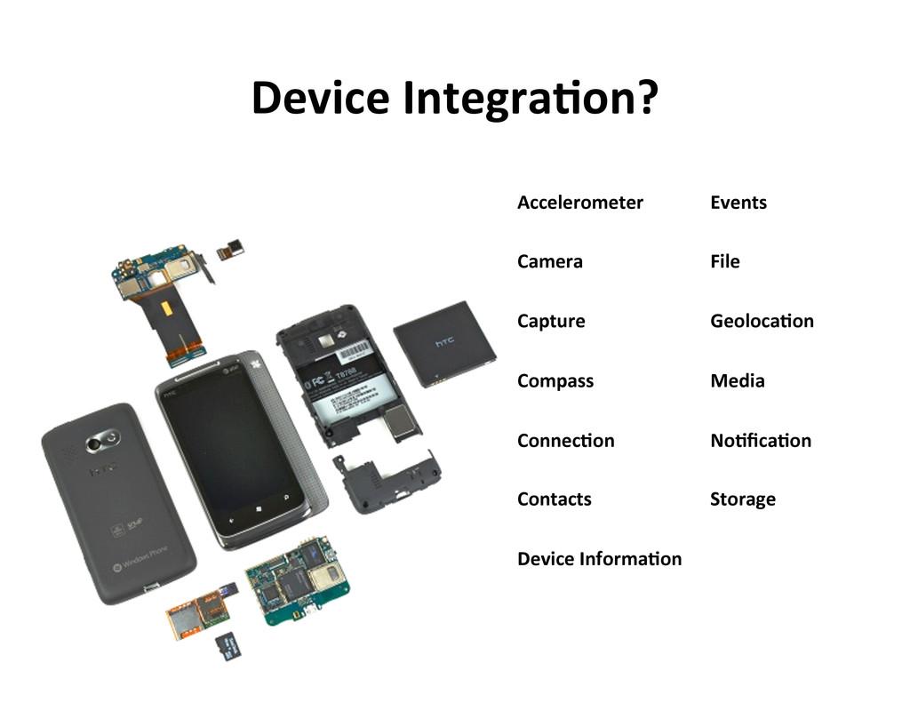 Device Integra5on?  Accelerometer    Came...