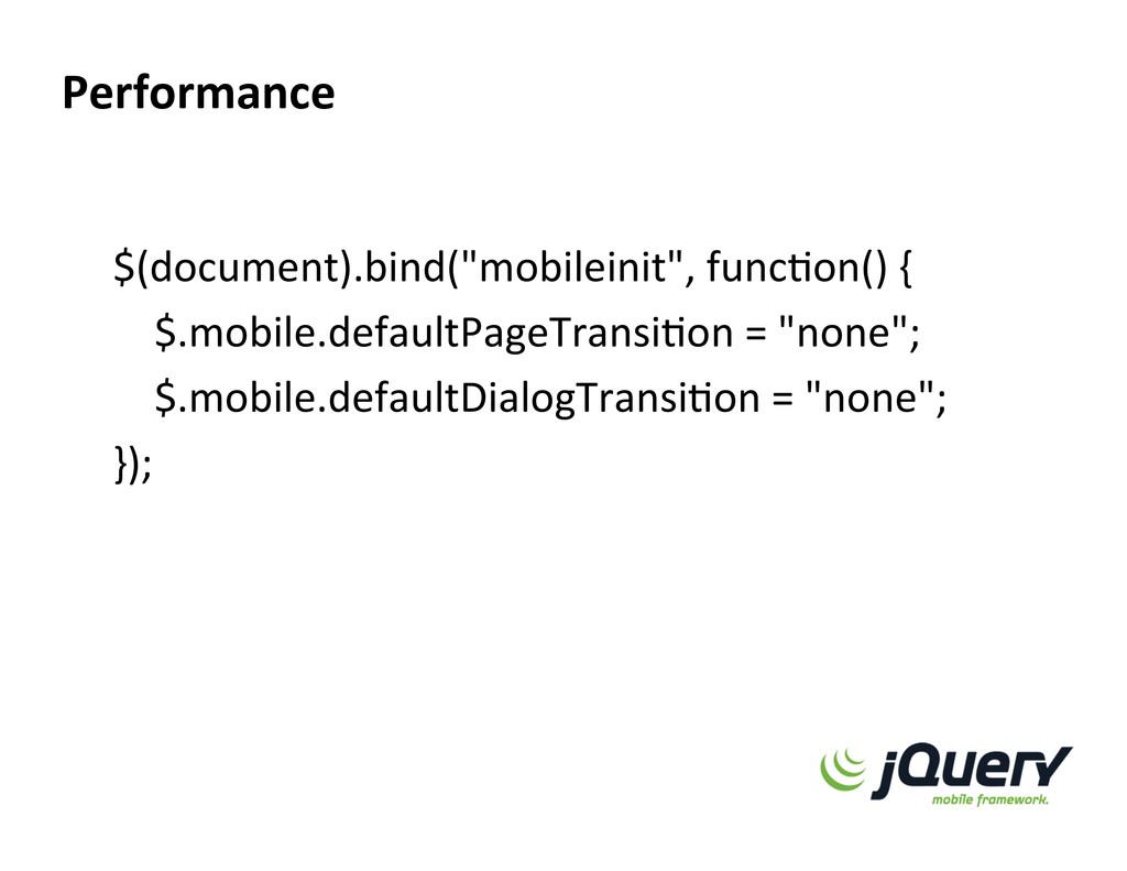 "$(document).bind(""mobileinit"", funcXon() ..."
