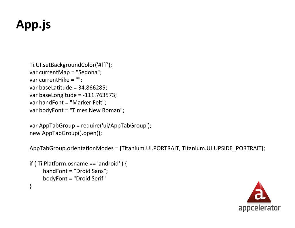 App.js  Ti.UI.setBackgroundColor('#fff');  v...