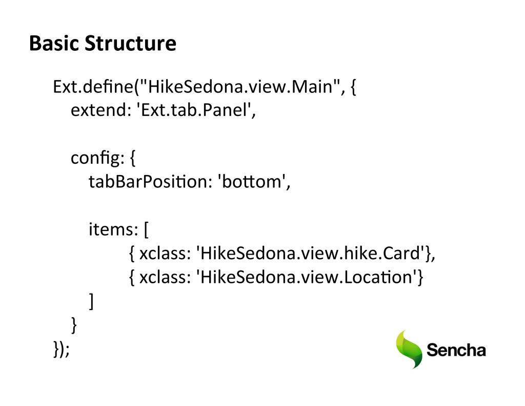 "Ext.define(""HikeSedona.view.Main"", {   ..."