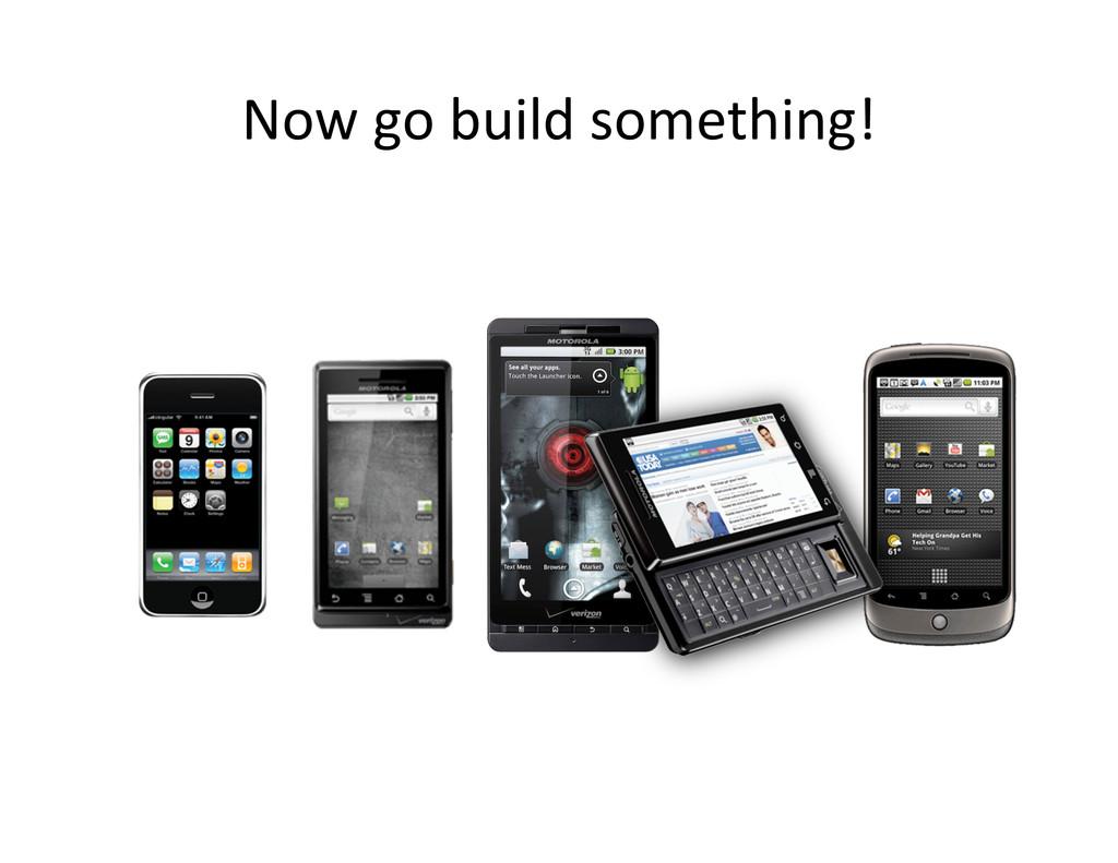 Now go build something!
