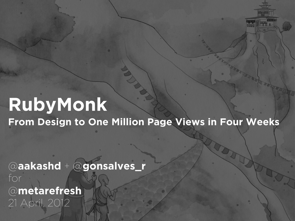 RubyMonk From Design to One Million Page Views ...