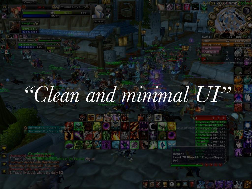 """Clean and minimal UI"""
