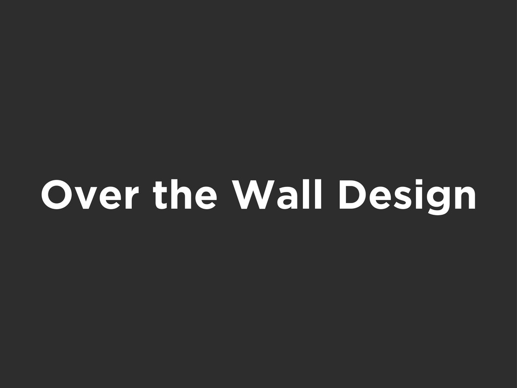 Over the Wall Design