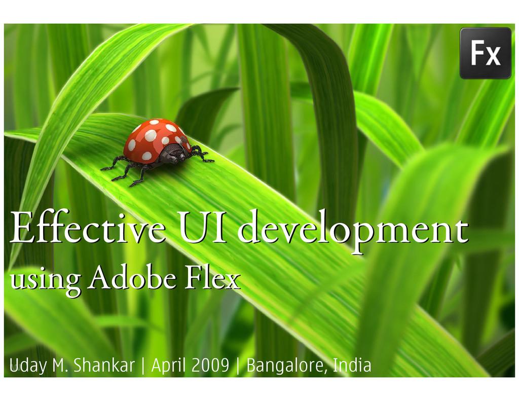Effective UI development using Adobe Flex Effec...