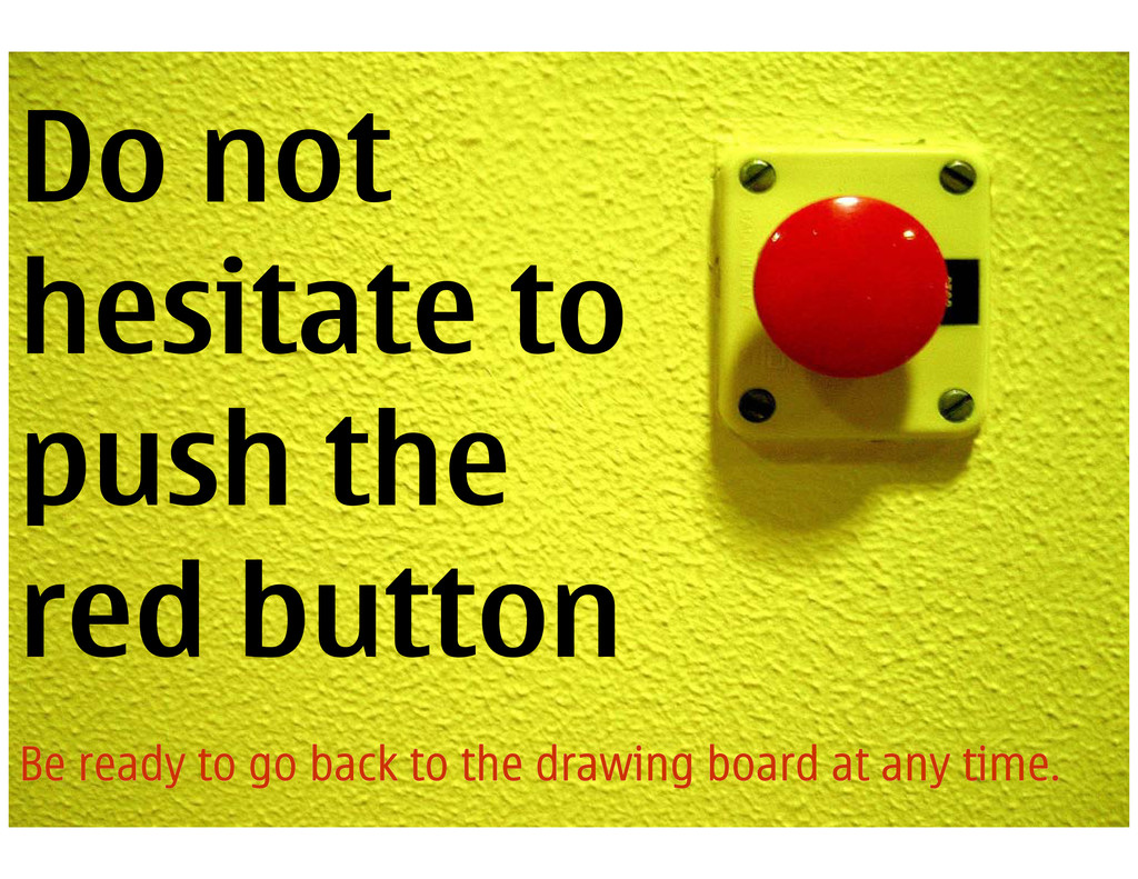 Do not hesitate to push the red button Be ready...