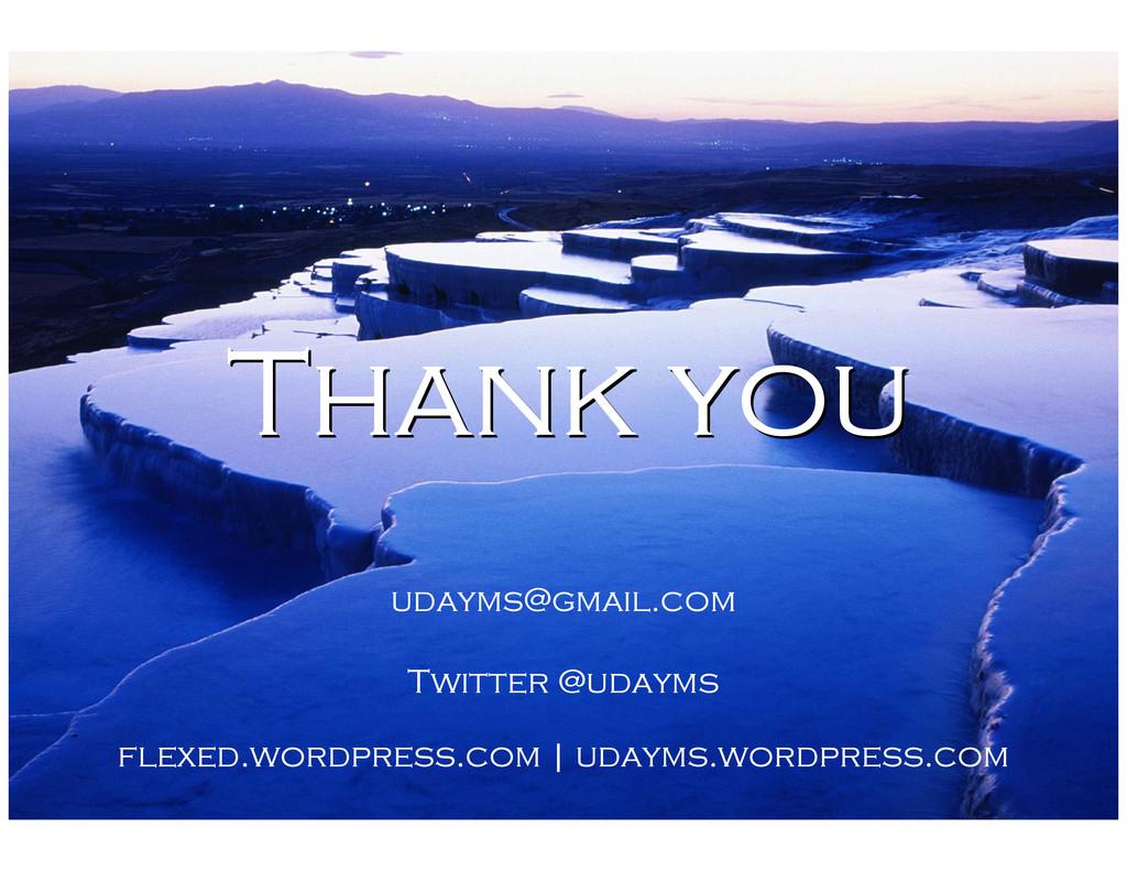 udayms@gmail.com Twitter @udayms flexed.wordpre...