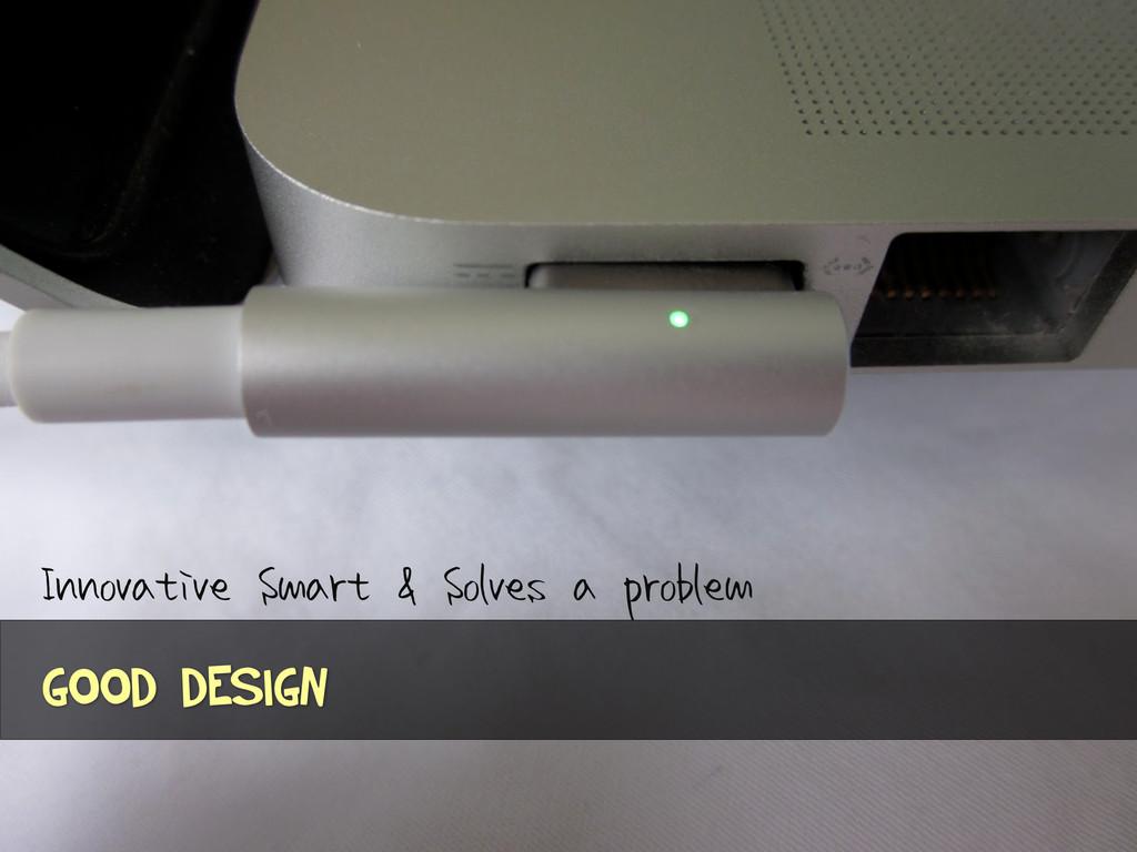 Innovative Smart & Solves a problem