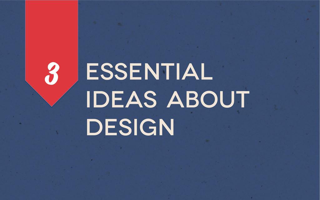 essential ideas about design 3