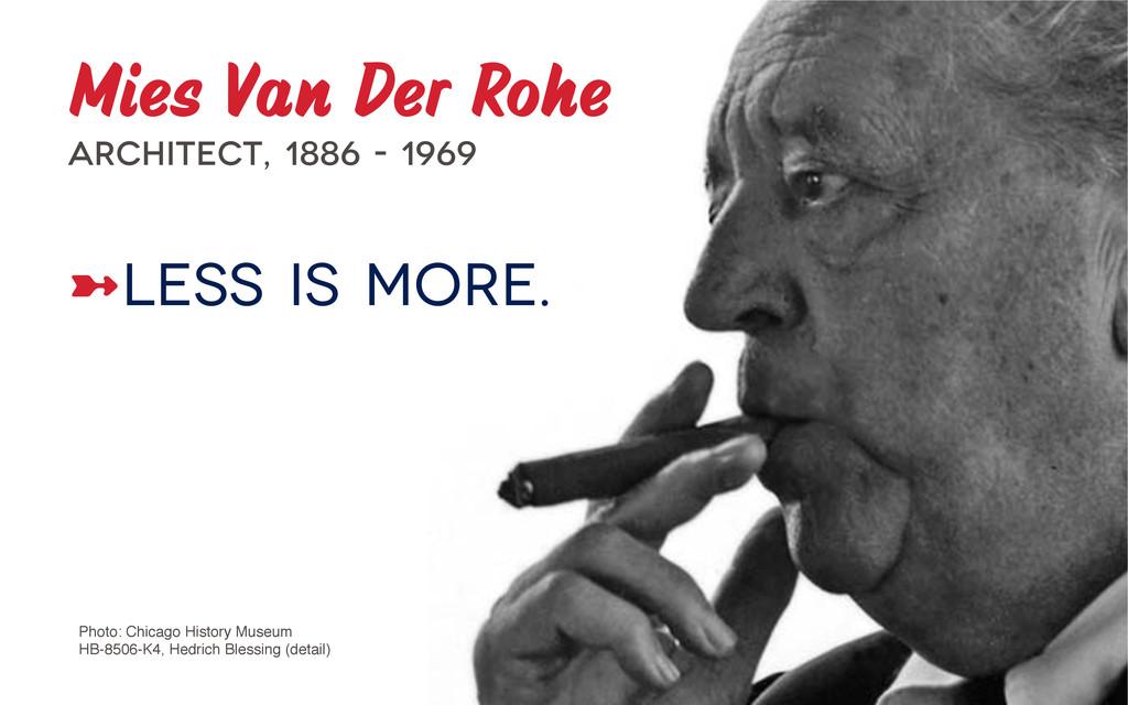 Mies Van Der Rohe Architect, 1886 - 1969 ➼LESS...