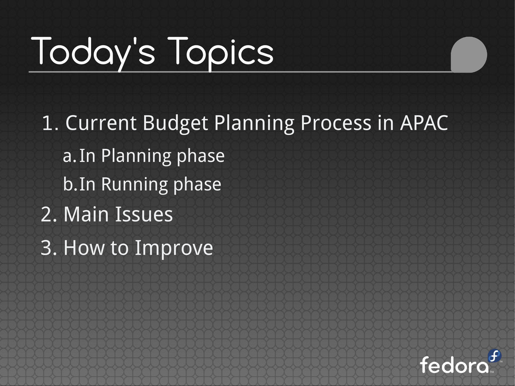 Today's Topics 1. Current Budget Planning Proce...