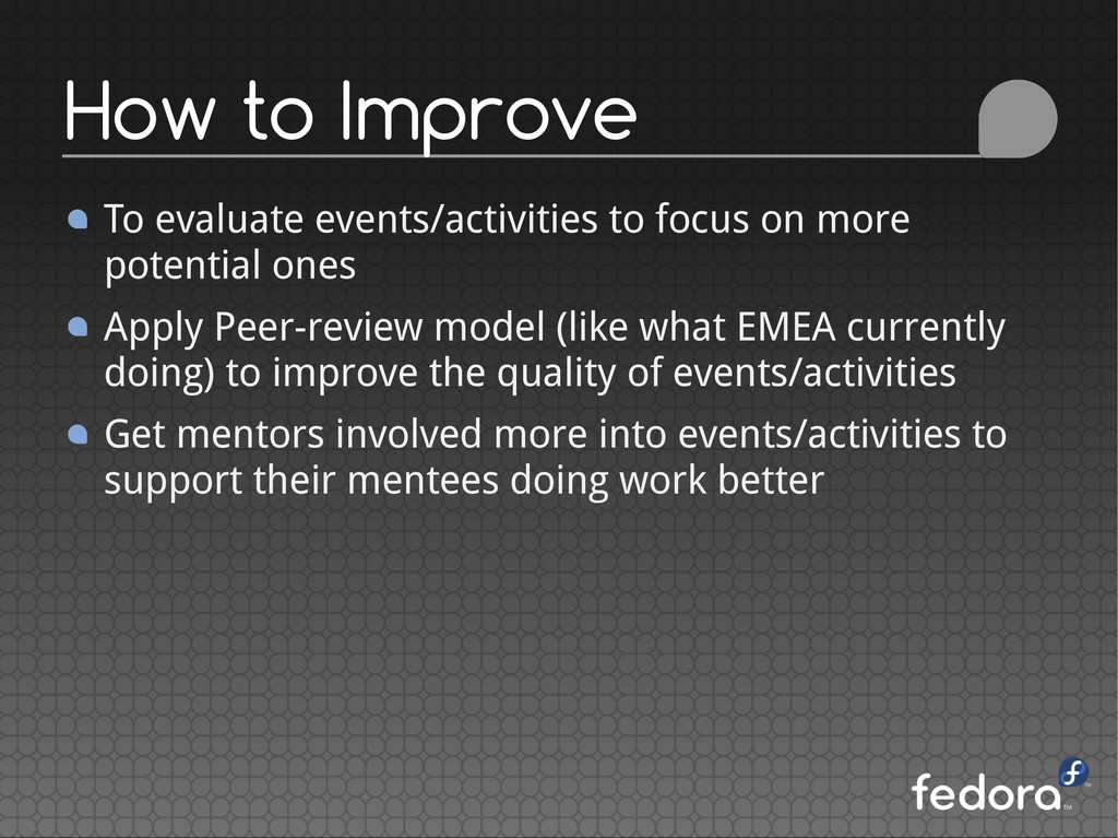 To evaluate events/activities to focus on more ...