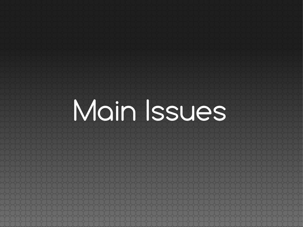 Main Issues