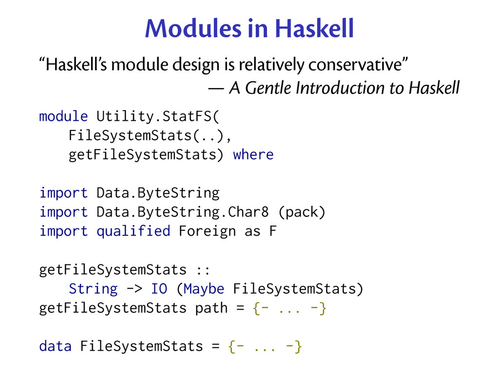 "Modules in Haskell ""Haskell's module design is ..."