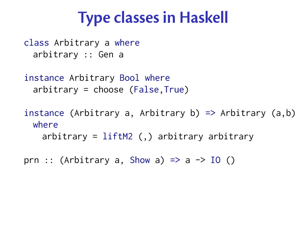 Type classes in Haskell class Arbitrary a where...