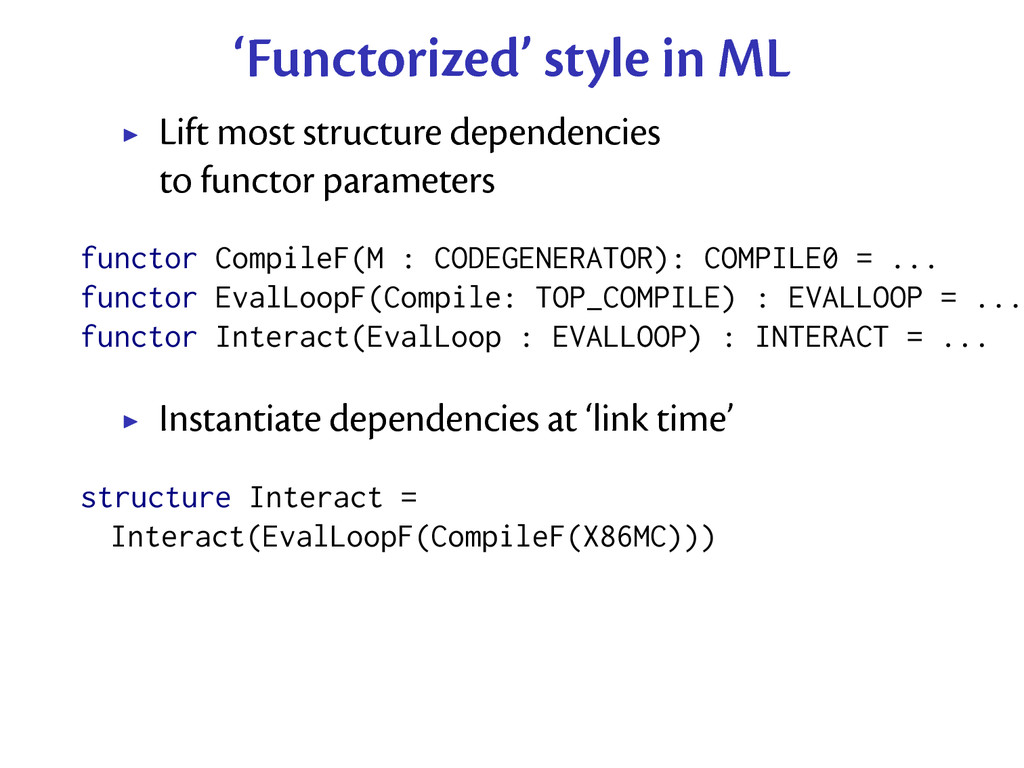 'Functorized' style in ML Lift most structure d...