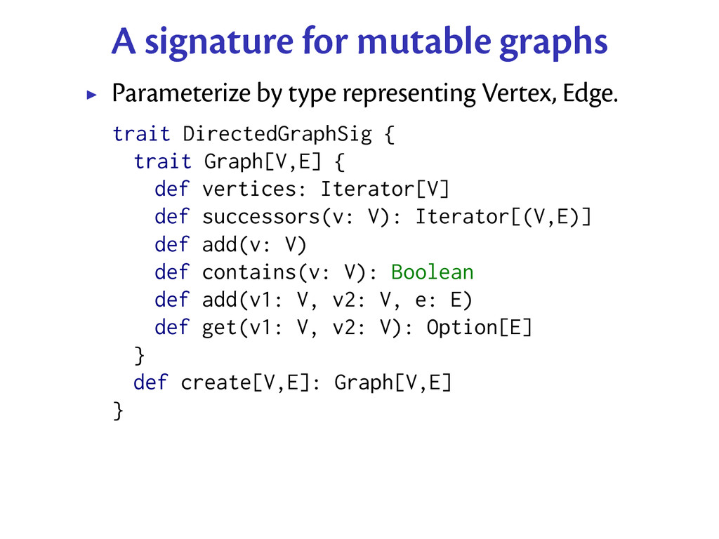 A signature for mutable graphs Parameterize by ...