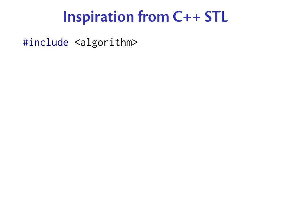 Inspiration from C++ STL #include <algorithm>