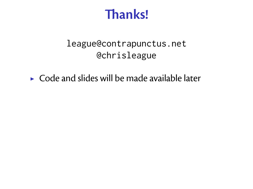 anks! league@contrapunctus.net @chrisleague Co...