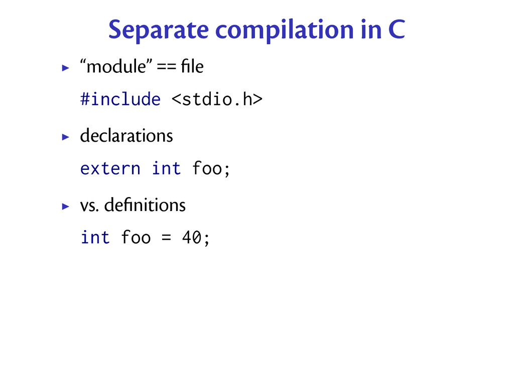 "Separate compilation in C ""module"" == file #incl..."