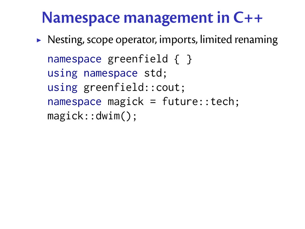 Namespace management in C++ Nesting, scope oper...