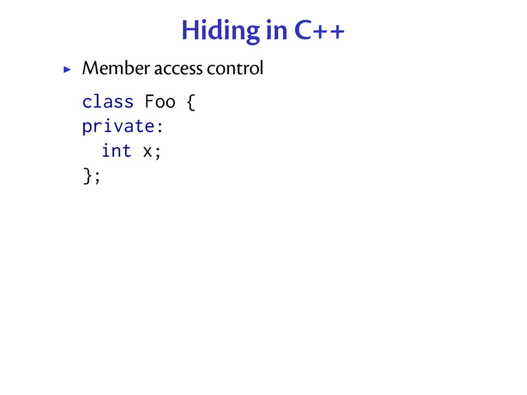 Hiding in C++ Member access control class Foo {...