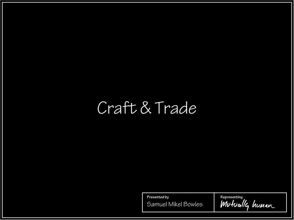 Presented by Representing Craft & Trade Samuel ...