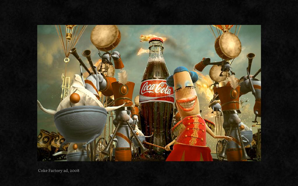 Coke Factory ad, 2008