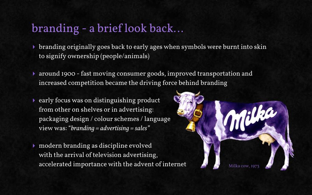 branding - a brief look back… ‣ branding origin...