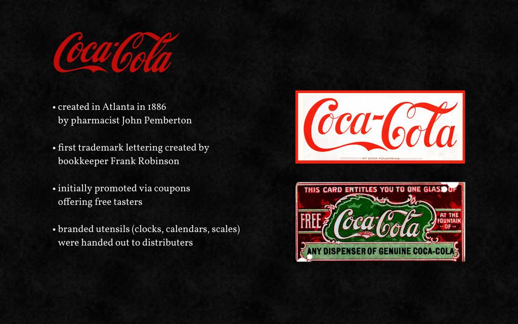 • created in Atlanta in 1886 by pharmacist John...