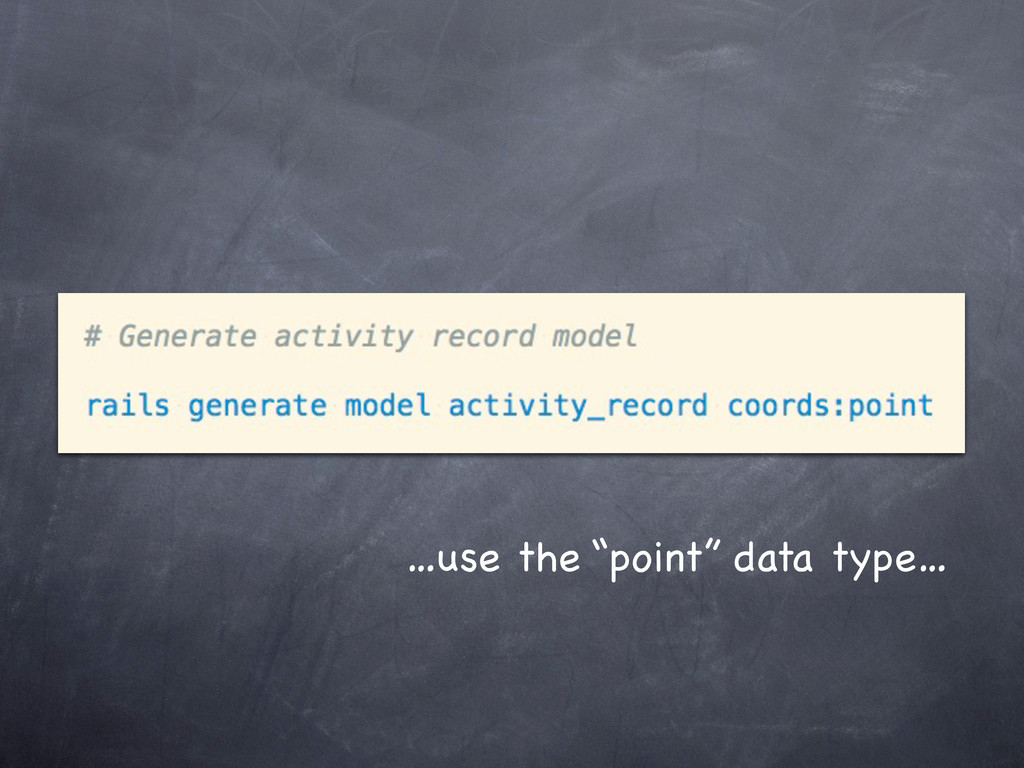 "…use the ""point"" data type…"
