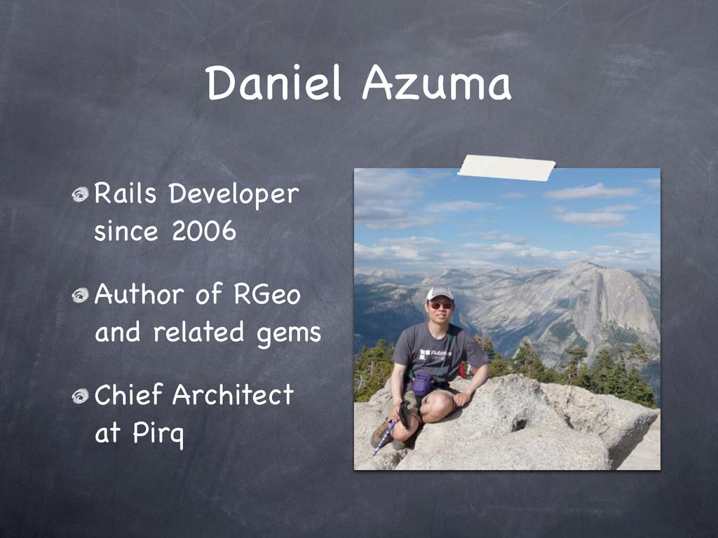 Daniel Azuma Rails Developer since 2006 Author ...