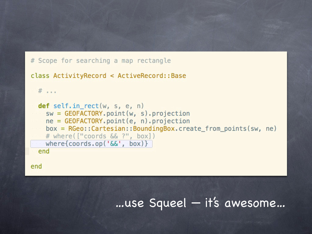 …use Squeel — it's awesome…