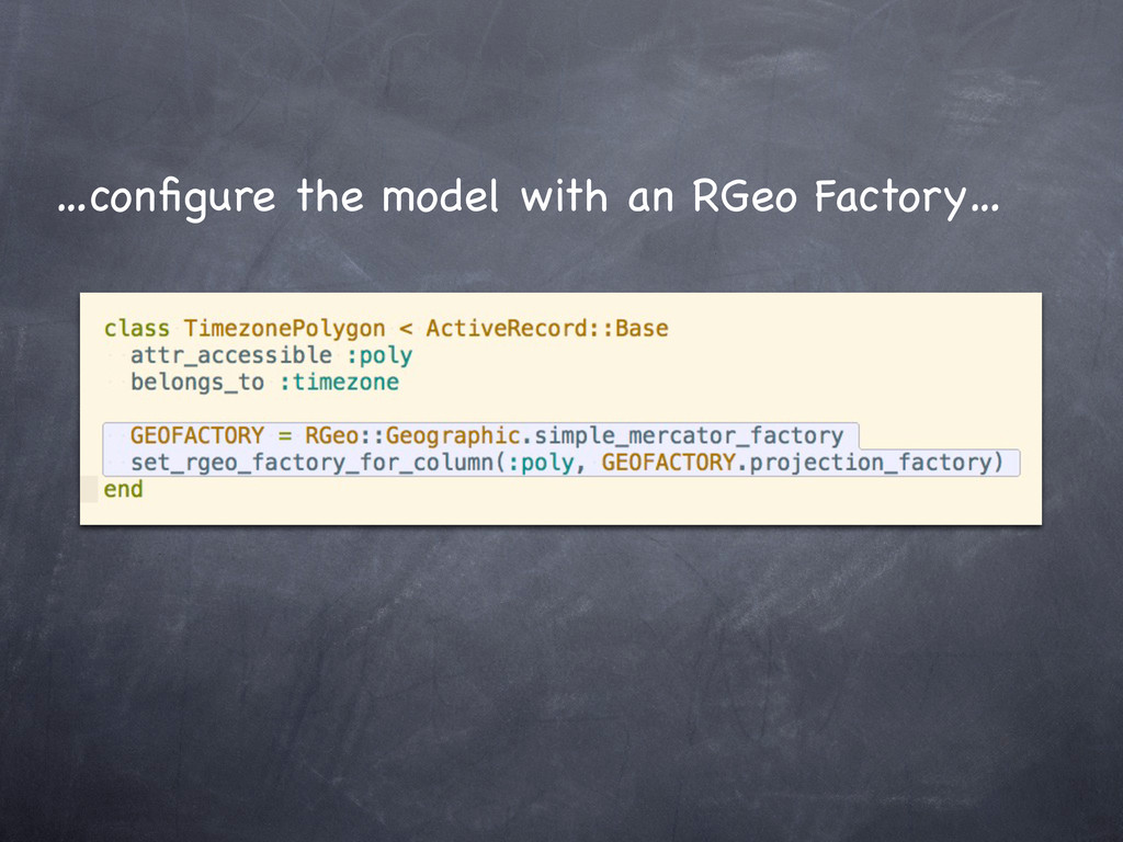 …configure the model with an RGeo Factory…