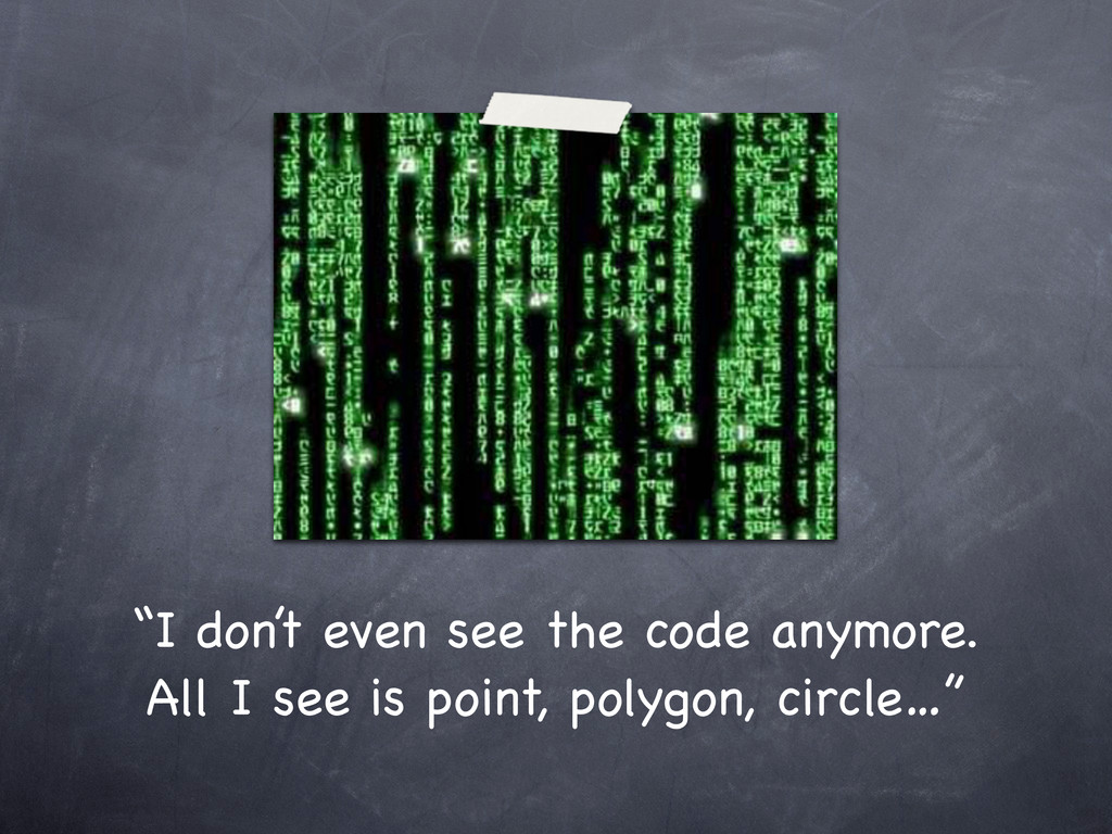 """I don't even see the code anymore. All I see i..."