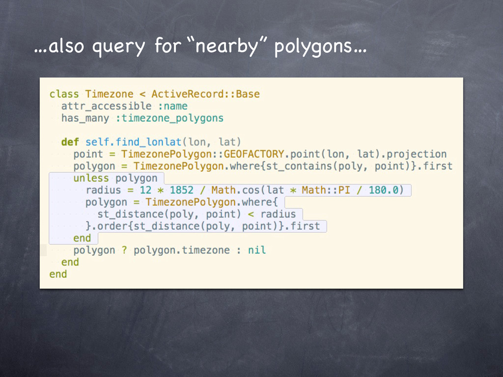 "…also query for ""nearby"" polygons…"
