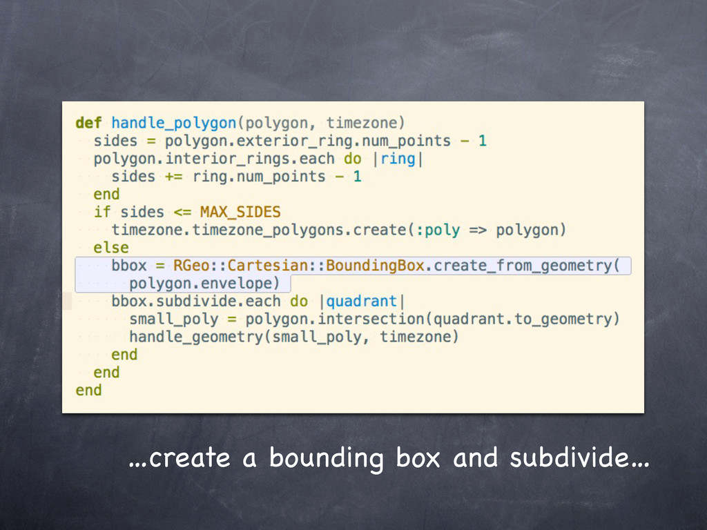 …create a bounding box and subdivide…