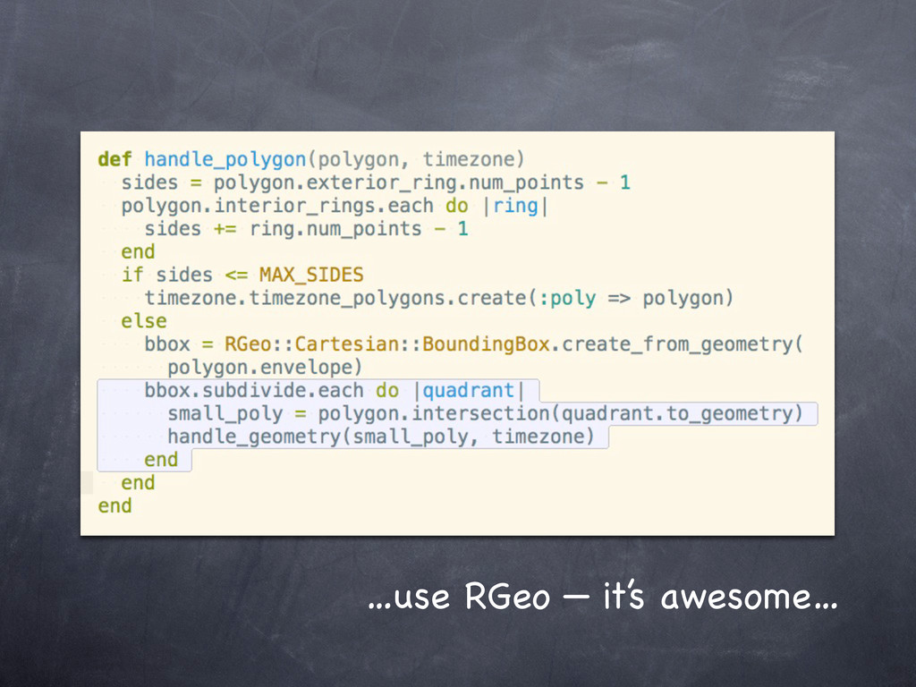 …use RGeo — it's awesome…