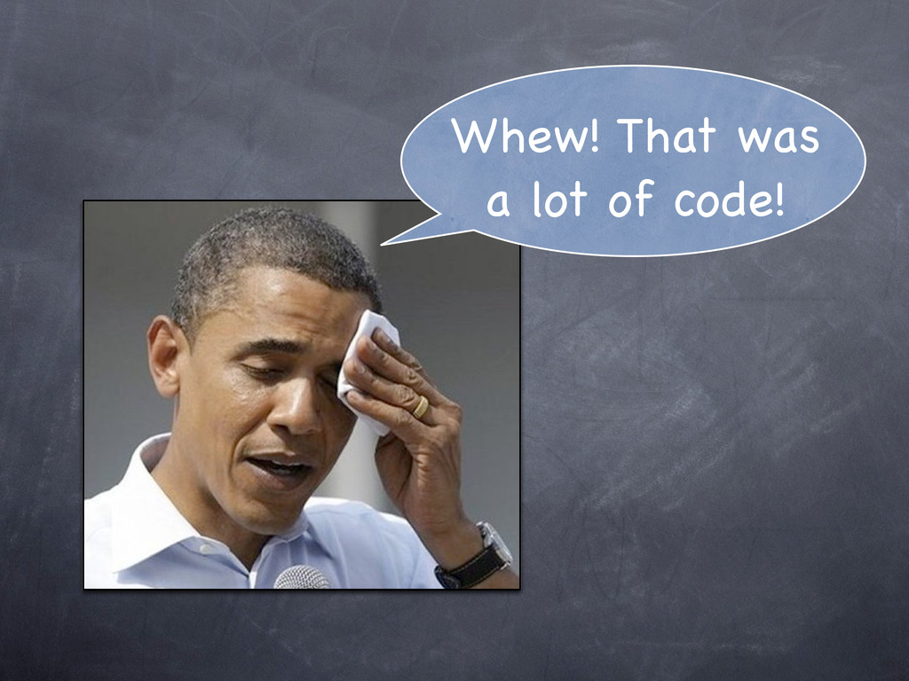 Whew! That was a lot of code!