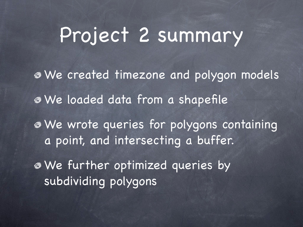 Project 2 summary We created timezone and polyg...