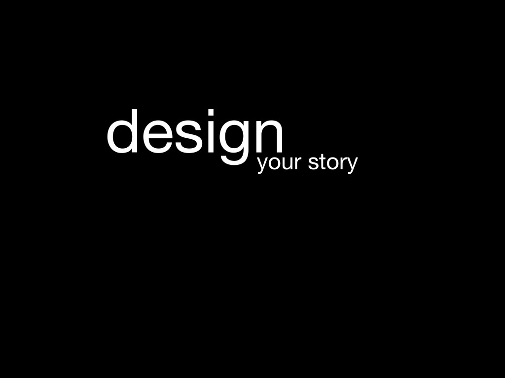design your story