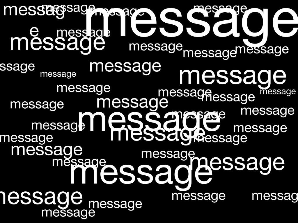 message message message message message message...