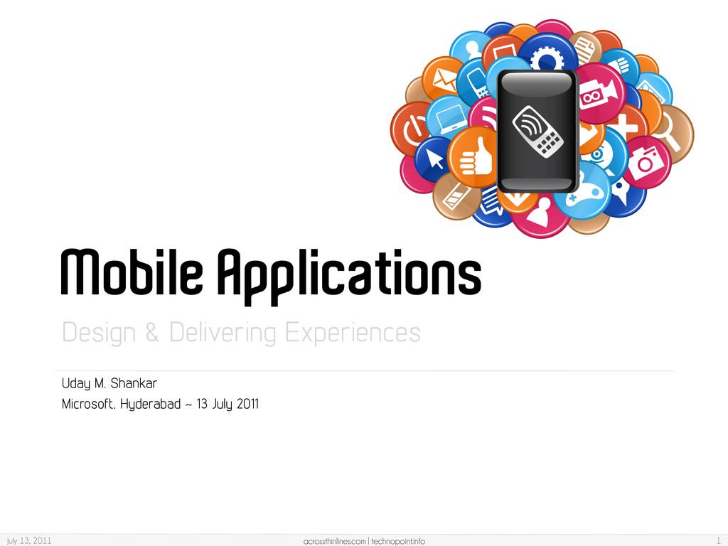 Mobile Applications Design & Delivering Experie...