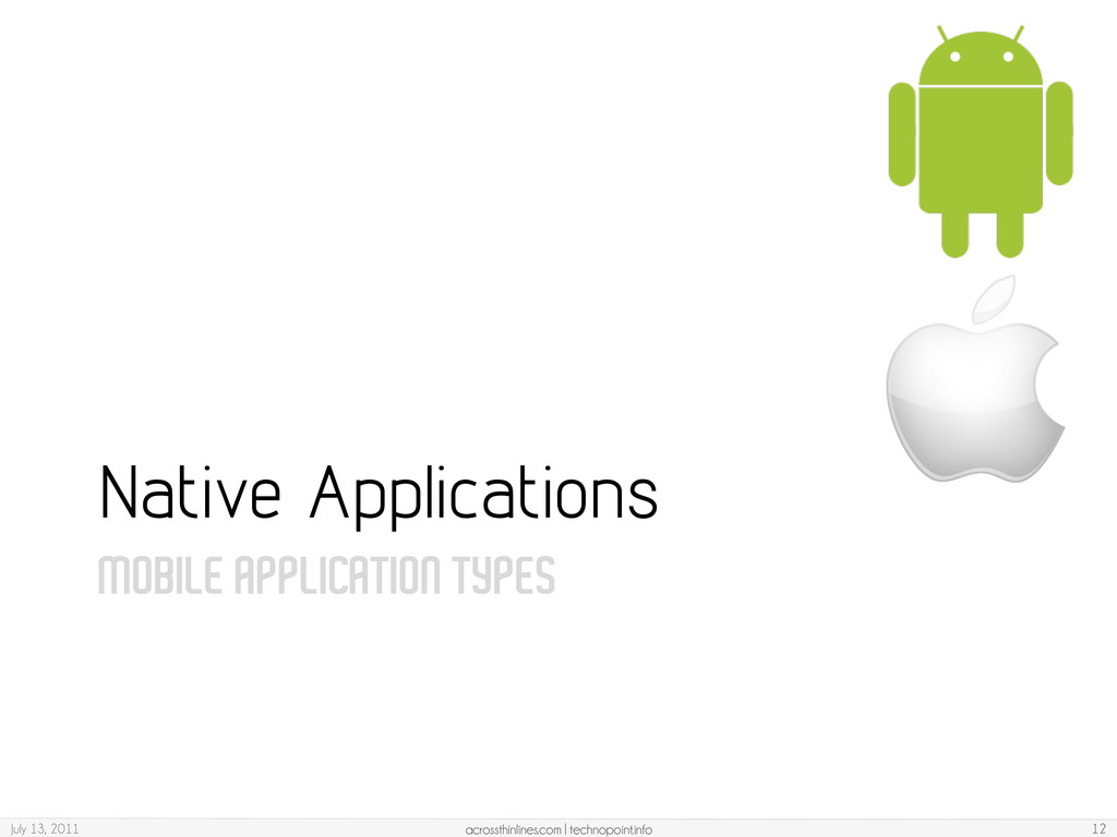 MOBILE APPLICATION TYPES Native Applications Ju...
